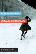 How To Cope With January and February