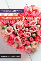 The Problem with Valentine's Day