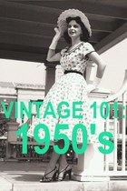 VINTAGE 101: 1950&#x27;s