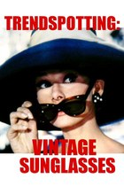 Vintage Sunglasses: Trendspotting