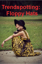 Trendspotting: Floppy Hats