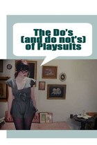 Playsuits: The Do&#x27;s and Don&#x27;ts