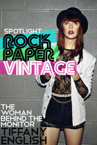 SPOTLIGHT: ROCK PAPER VINTAGE&#x27;S TIFFANY ENGLISH